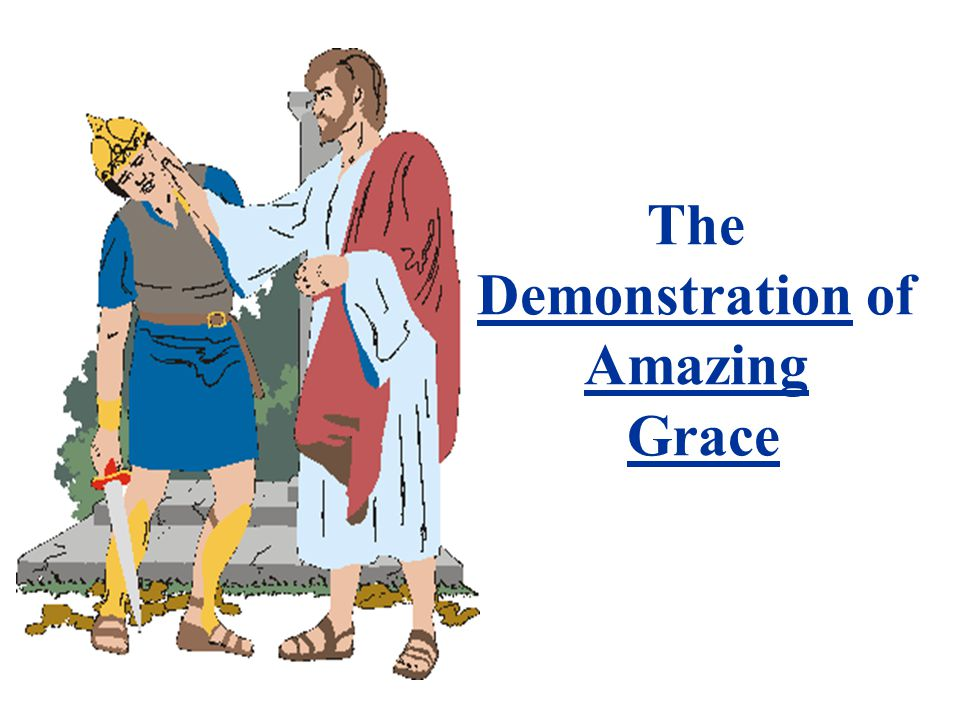 The Demonstration of Amazing Grace