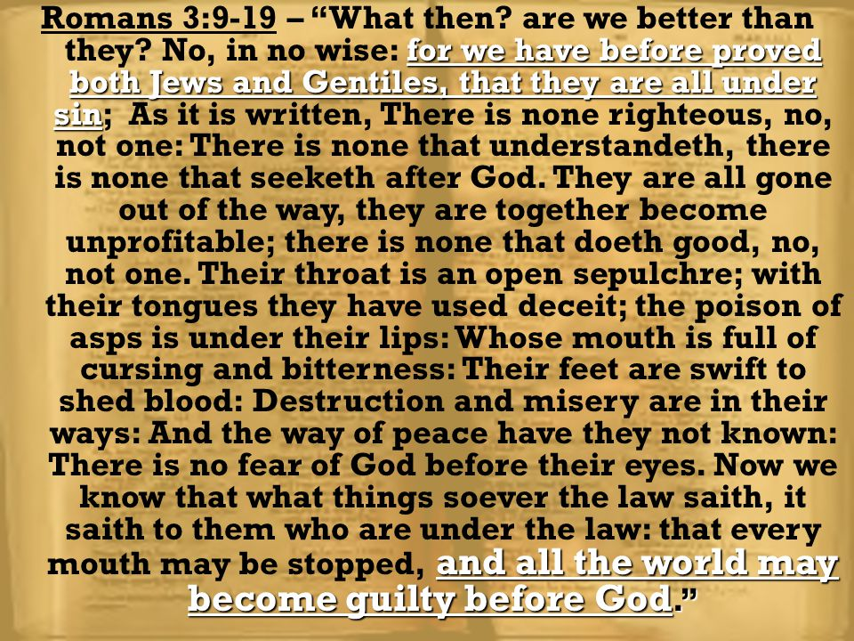 Romans 3:9-19 – What then. are we better than they