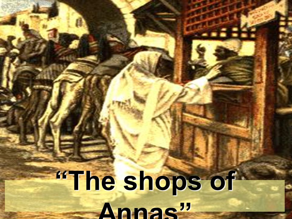 The shops of Annas