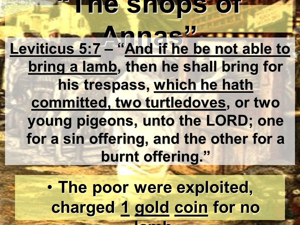 The poor were exploited, charged 1 gold coin for no lamb.