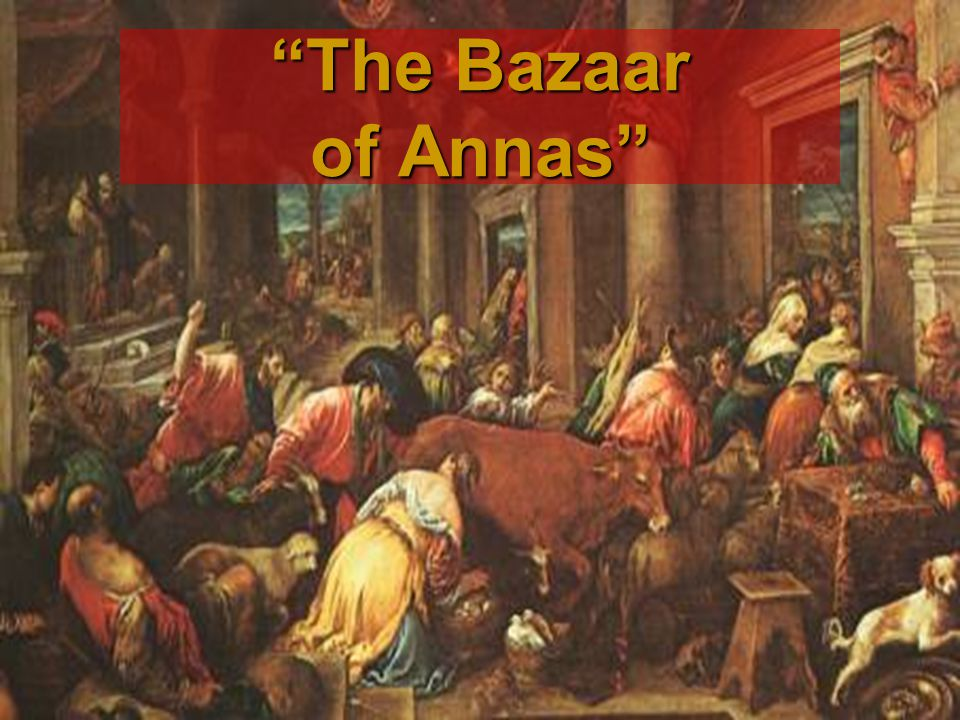 The Bazaar of Annas