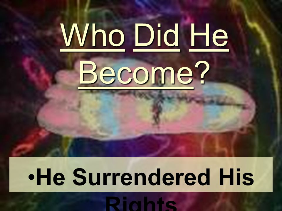 He Surrendered His Rights