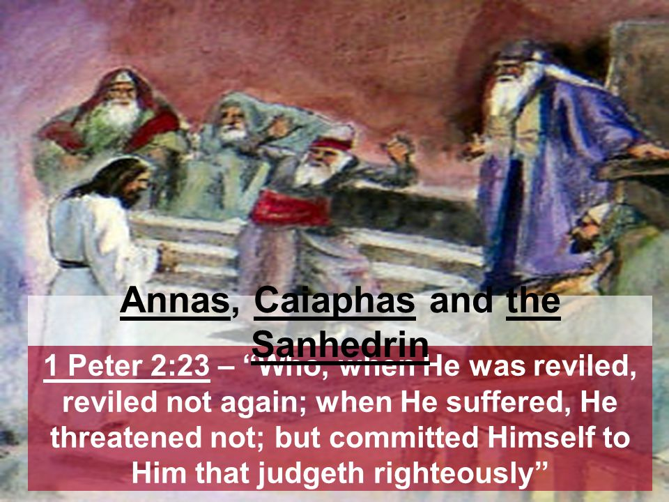 Annas, Caiaphas and the Sanhedrin