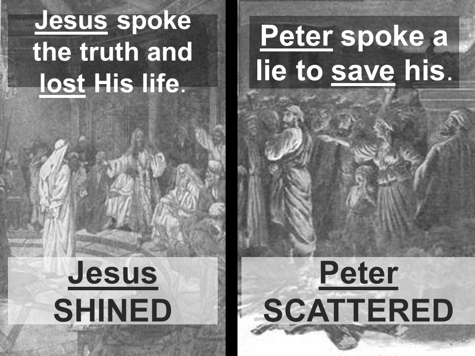 Jesus spoke the truth and lost His life.