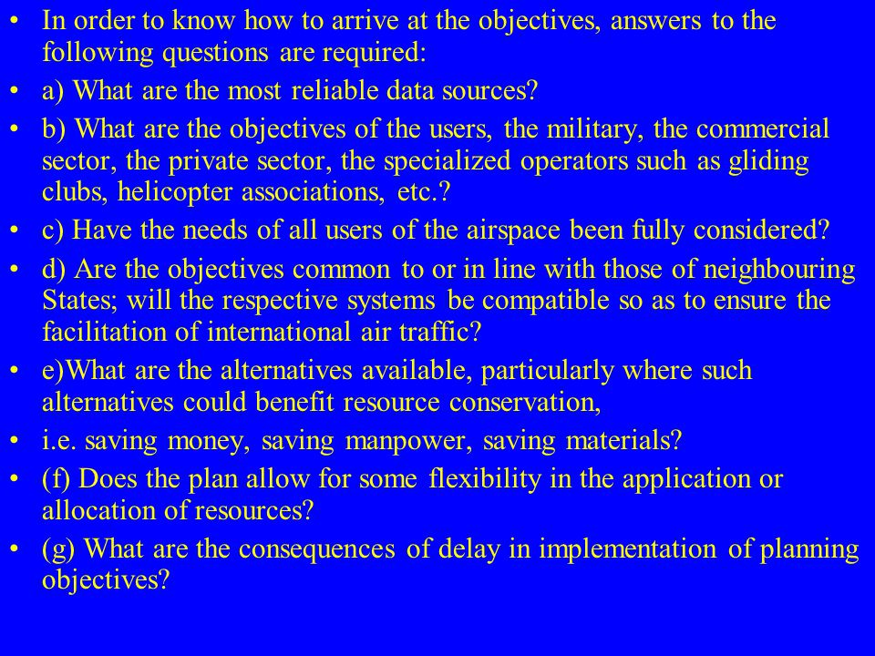 In order to know how to arrive at the objectives, answers to the following questions are required: