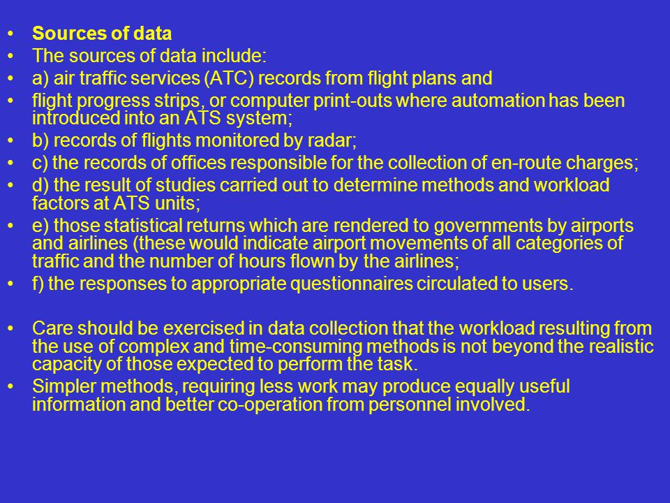 Sources of data The sources of data include: a) air traffic services (ATC) records from flight plans and.