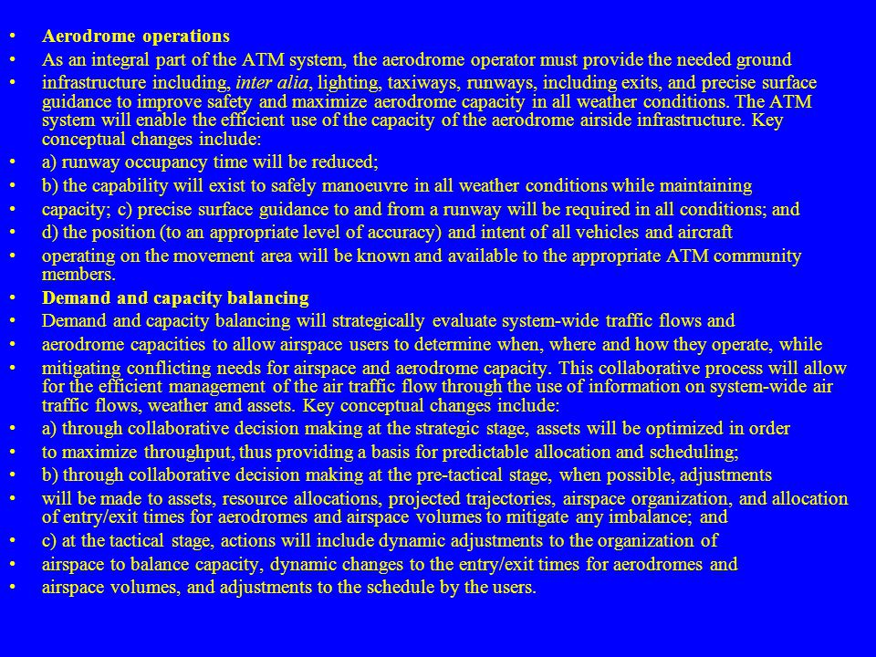 Aerodrome operations As an integral part of the ATM system, the aerodrome operator must provide the needed ground.