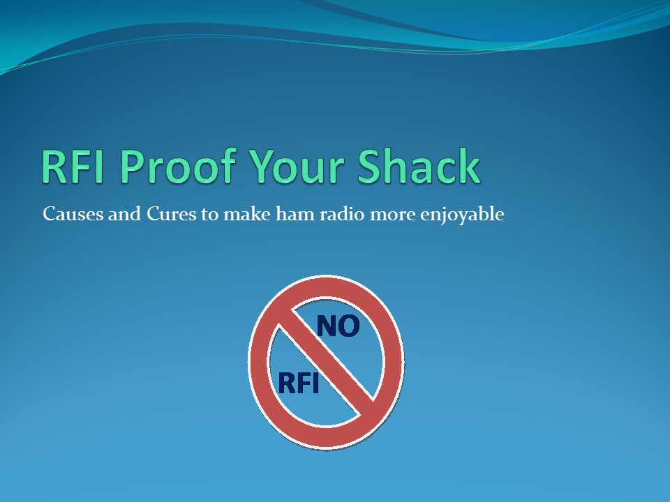 RFI Proof Your Shack Causes and Cures to make ham radio more enjoyable