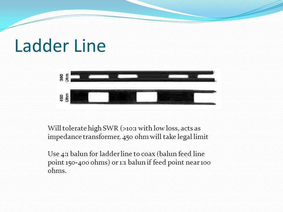 Ladder Line Will tolerate high SWR (>10:1 with low loss, acts as impedance transformer, 450 ohm will take legal limit.