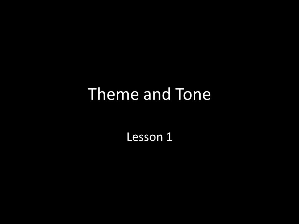 Theme and Tone Lesson 1