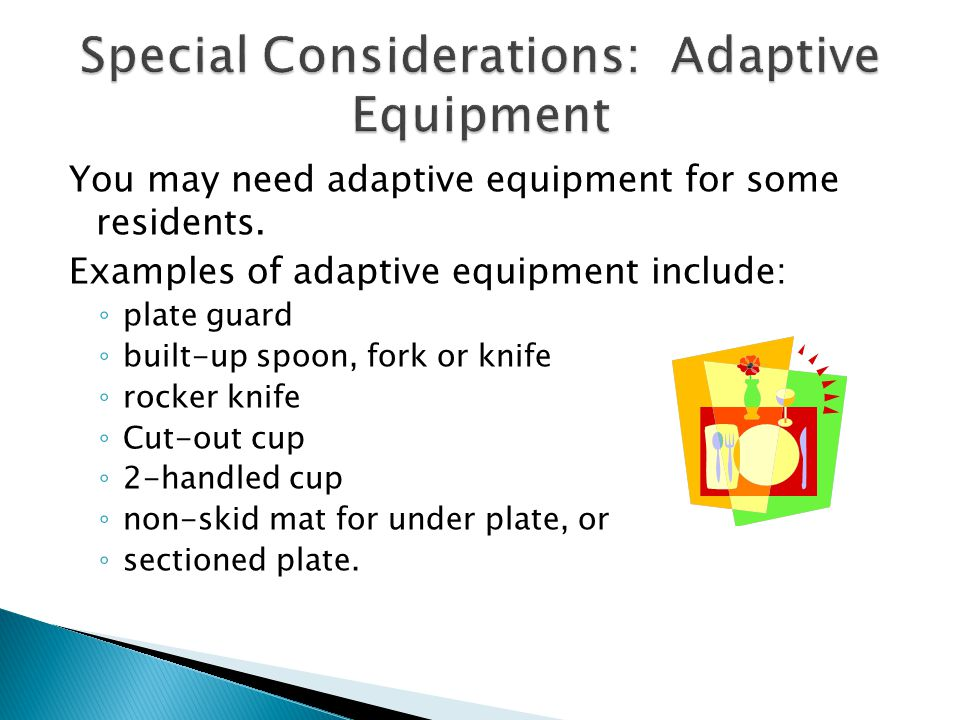 Special Considerations: Adaptive Equipment