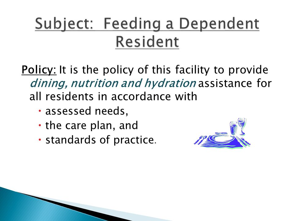 Subject: Feeding a Dependent Resident
