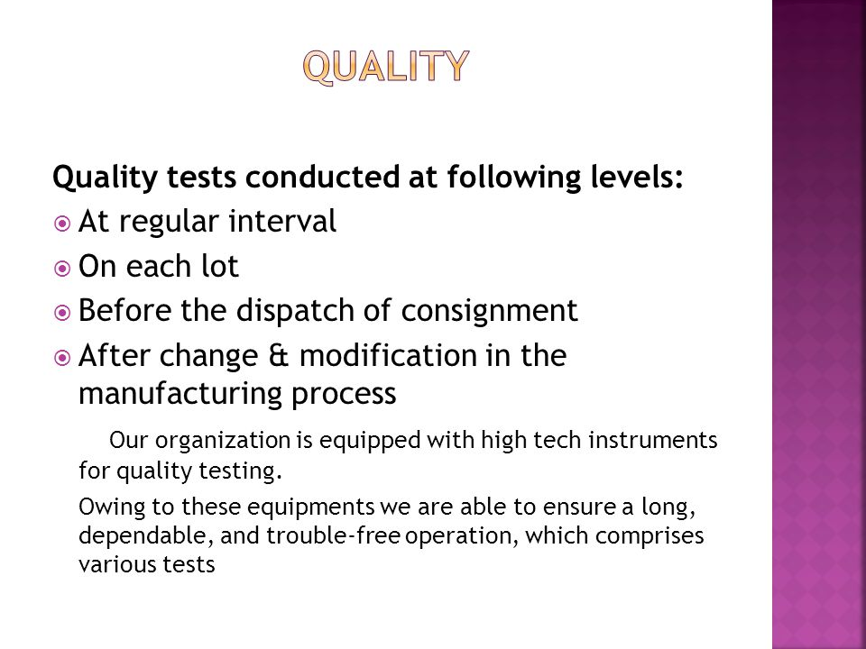 Quality Quality tests conducted at following levels:
