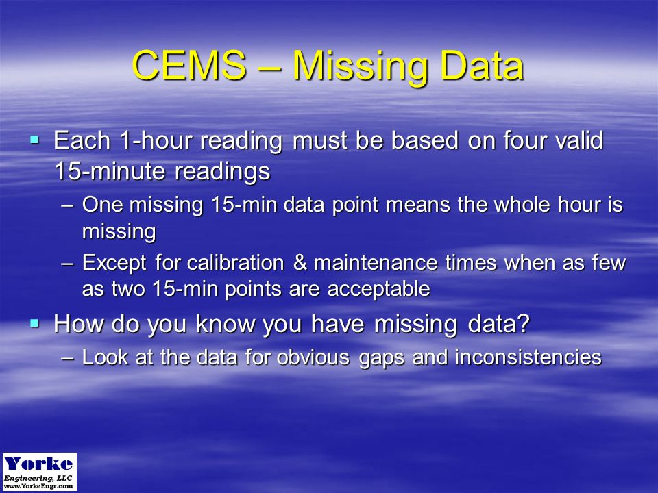 CEMS – Missing Data Each 1-hour reading must be based on four valid 15-minute readings.