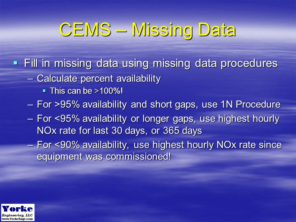 CEMS – Missing Data Fill in missing data using missing data procedures