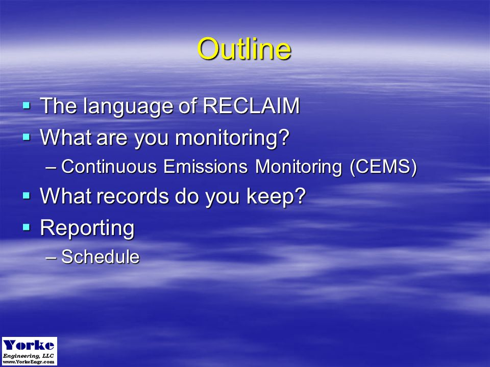 Outline The language of RECLAIM What are you monitoring