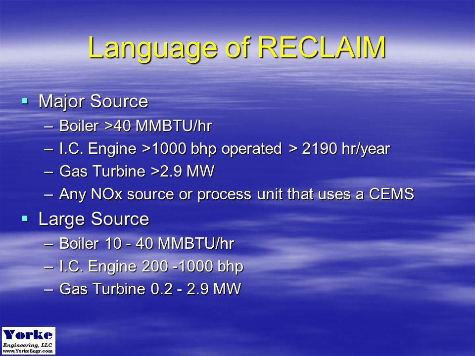 Language of RECLAIM Major Source Large Source Boiler >40 MMBTU/hr