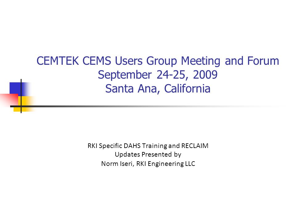 CEMTEK CEMS Users Group Meeting and Forum September 24-25, 2009 Santa Ana, California