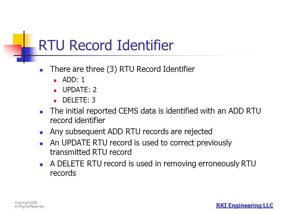 RTU Record Identifier There are three (3) RTU Record Identifier