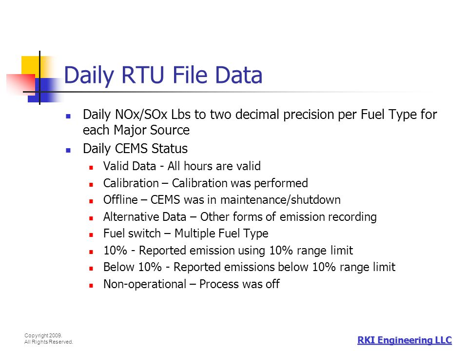 Daily RTU File Data Daily NOx/SOx Lbs to two decimal precision per Fuel Type for each Major Source.
