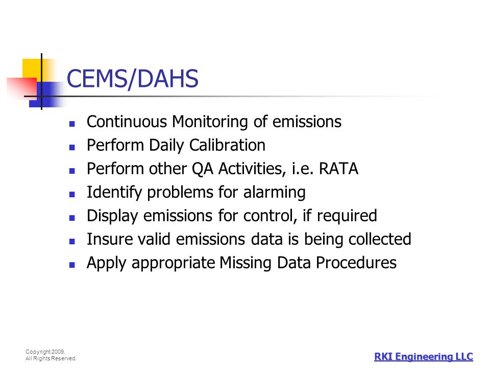 CEMS/DAHS Continuous Monitoring of emissions Perform Daily Calibration
