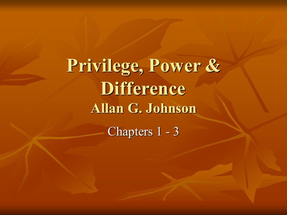 Privilege, Power & Difference Allan G. Johnson