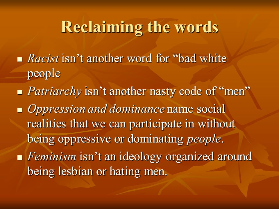 Reclaiming the words Racist isn't another word for bad white people