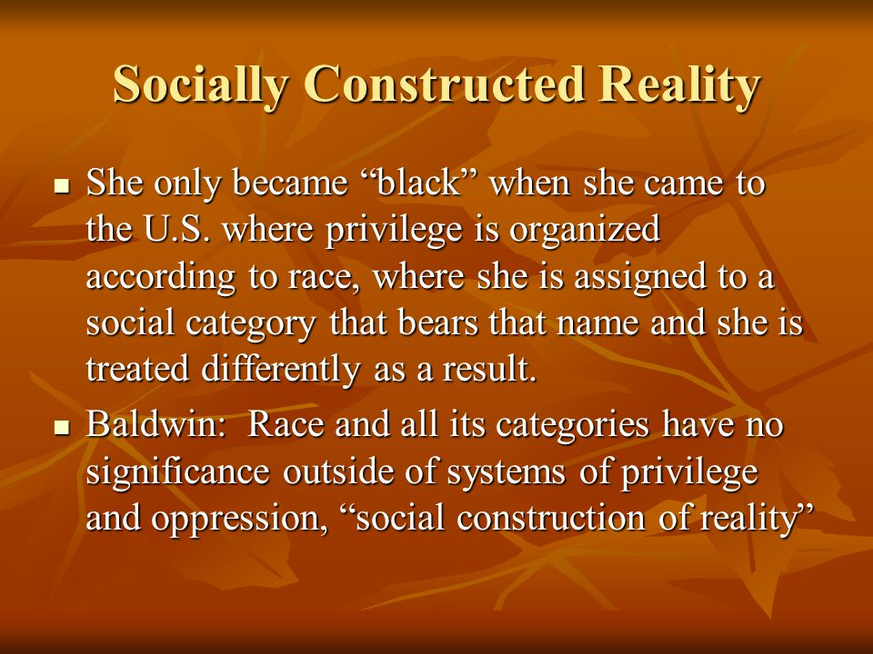 Socially Constructed Reality