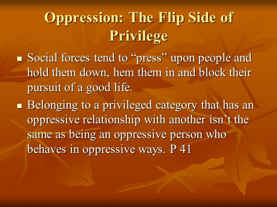 Oppression: The Flip Side of Privilege