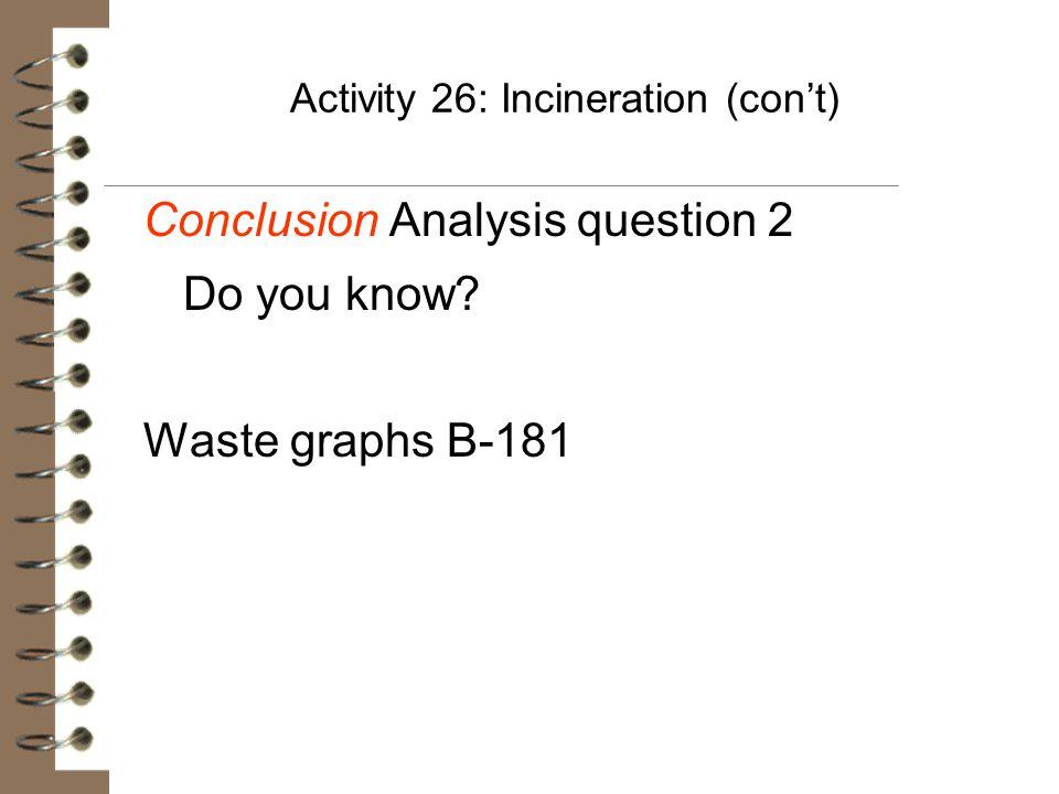 Activity 26: Incineration (con't)