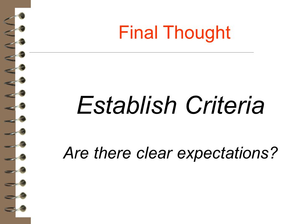 Are there clear expectations