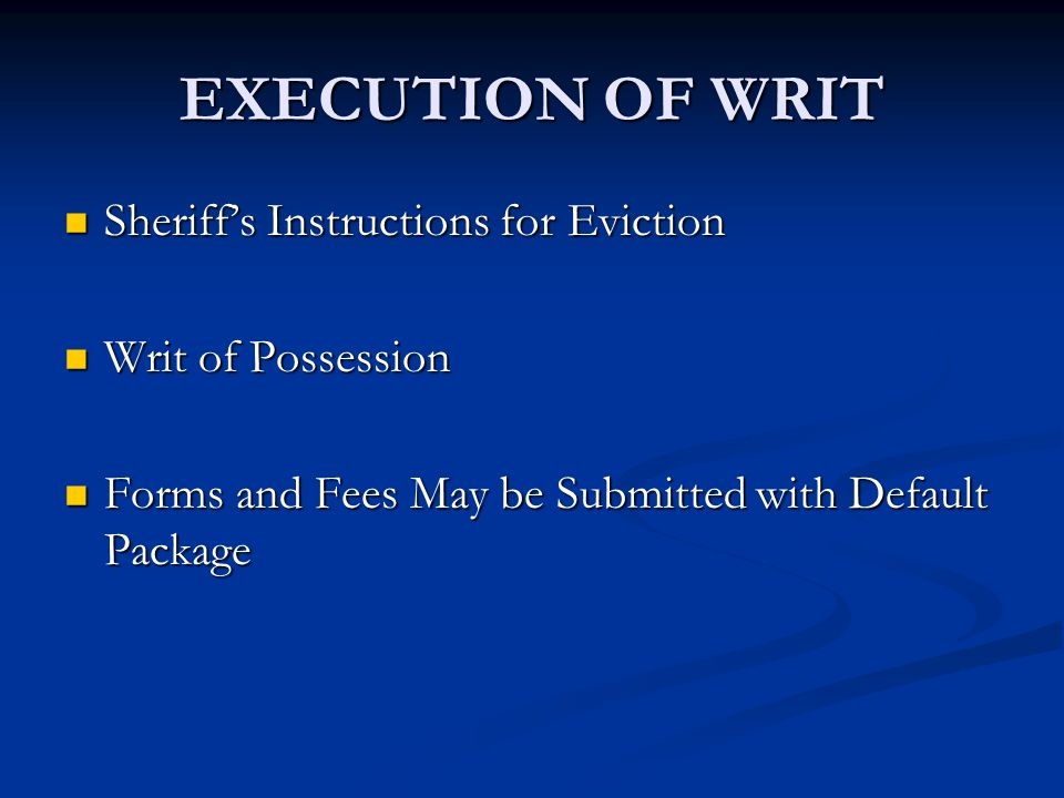 EXECUTION OF WRIT Sheriff's Instructions for Eviction