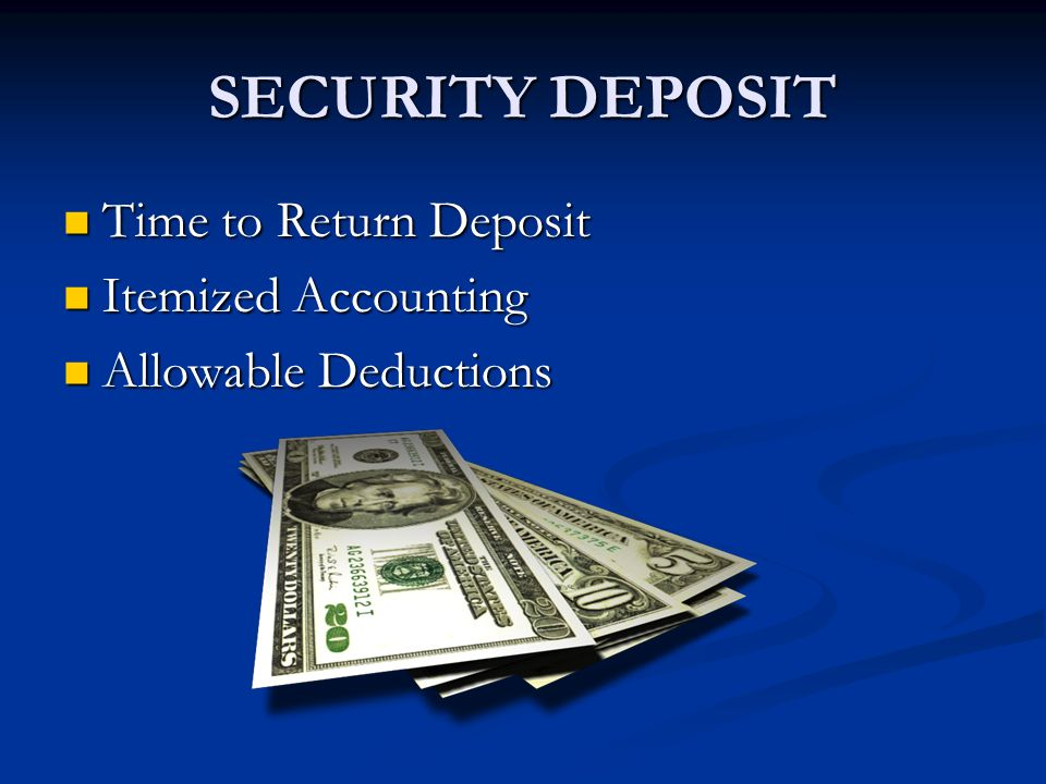 SECURITY DEPOSIT Time to Return Deposit Itemized Accounting