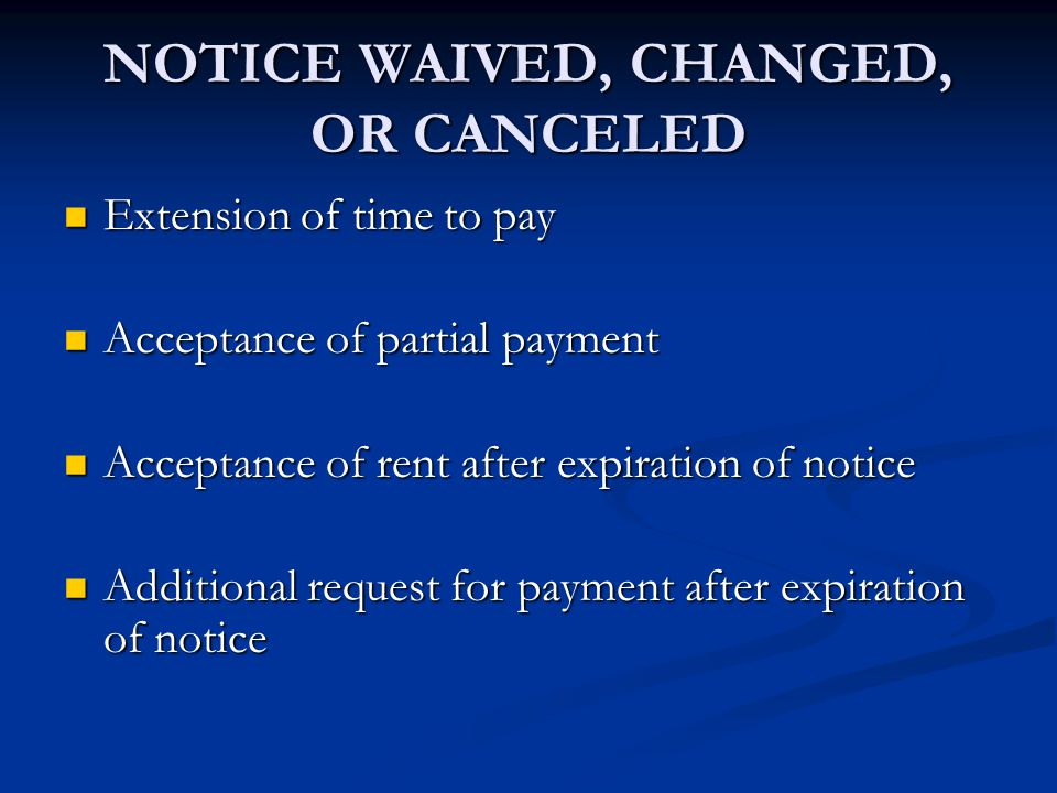 NOTICE WAIVED, CHANGED, OR CANCELED