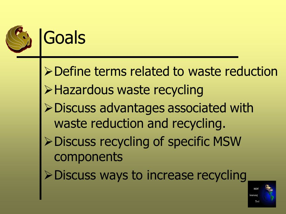 Goals Define terms related to waste reduction
