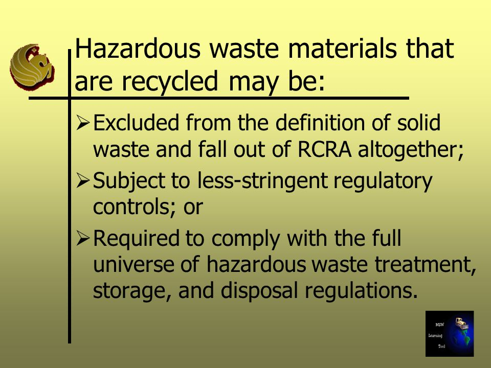 Hazardous waste materials that are recycled may be: