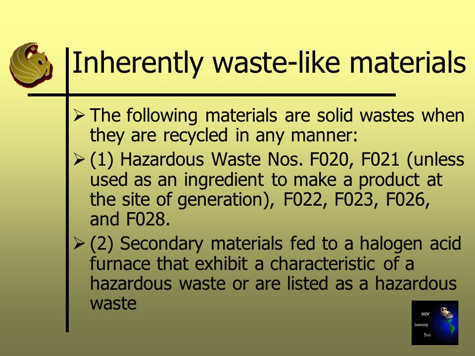 Inherently waste-like materials