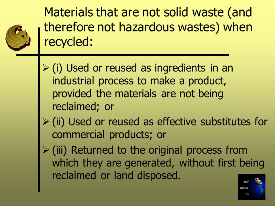 Materials that are not solid waste (and therefore not hazardous wastes) when recycled: