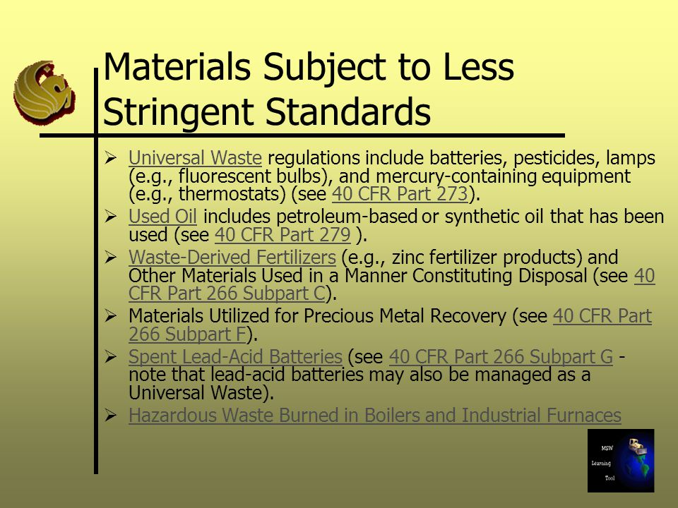 Materials Subject to Less Stringent Standards