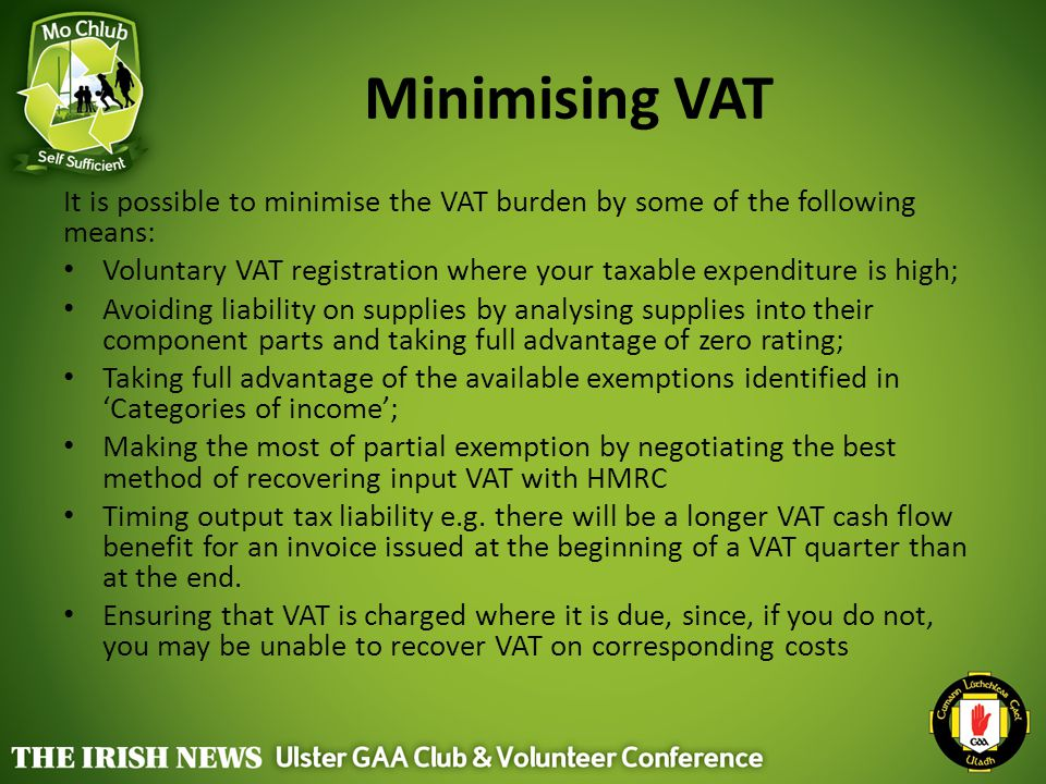 Minimising VAT It is possible to minimise the VAT burden by some of the following means: