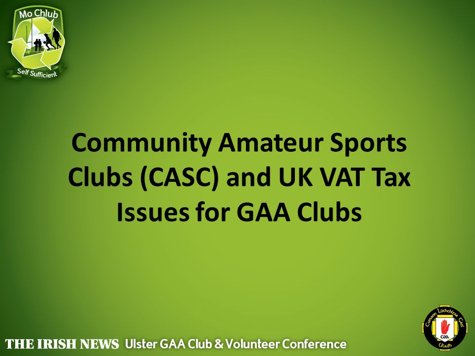 Community Amateur Sports Clubs (CASC) and UK VAT Tax Issues for GAA Clubs