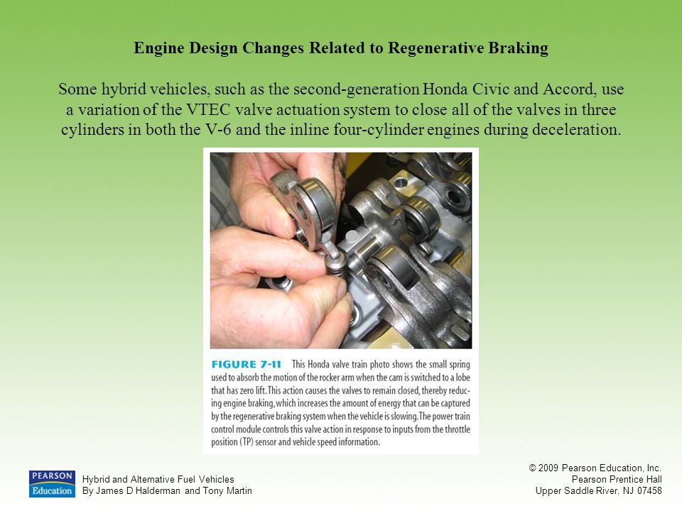 Engine Design Changes Related to Regenerative Braking Some hybrid vehicles, such as the second-generation Honda Civic and Accord, use a variation of the VTEC valve actuation system to close all of the valves in three cylinders in both the V-6 and the inline four-cylinder engines during deceleration.