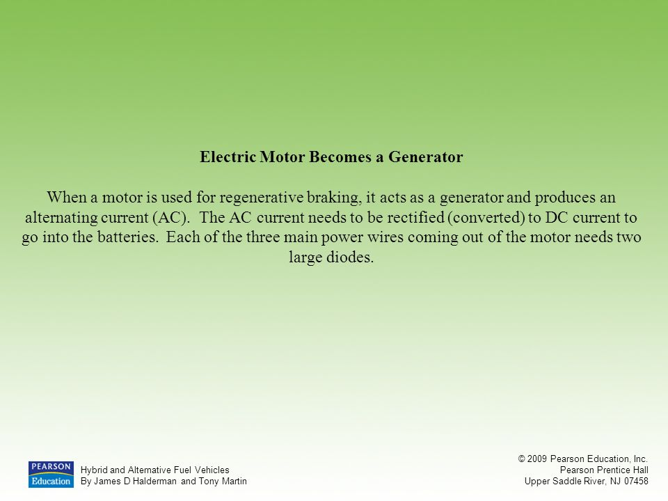 Electric Motor Becomes a Generator When a motor is used for regenerative braking, it acts as a generator and produces an alternating current (AC).