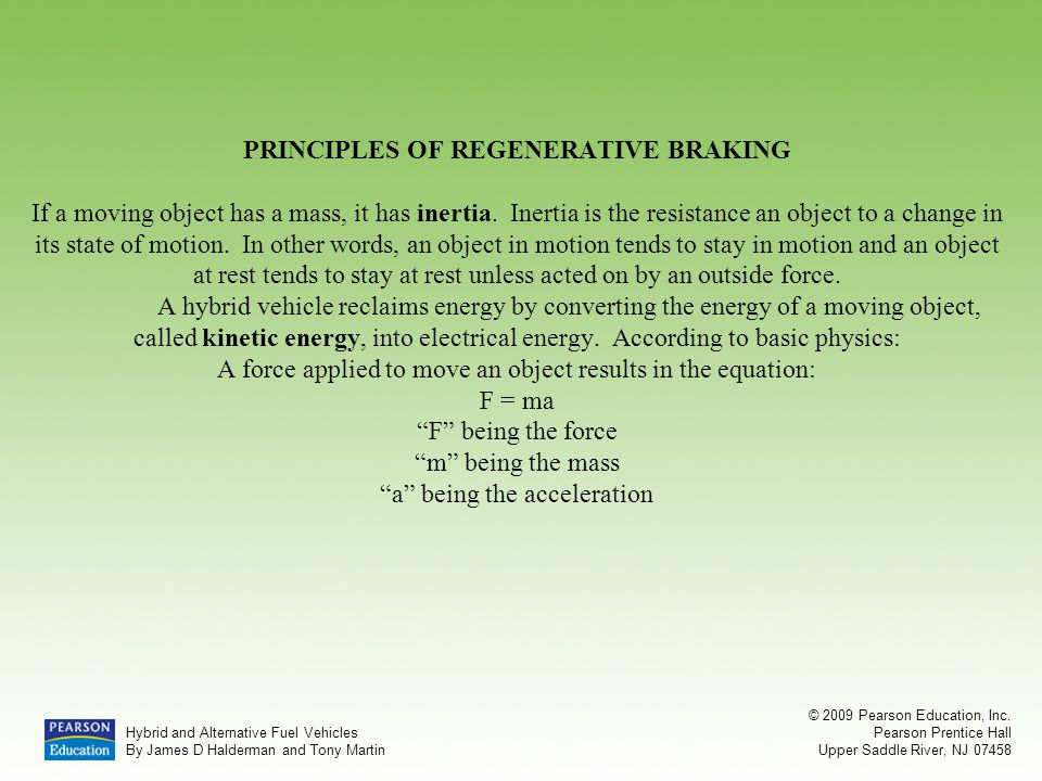 PRINCIPLES OF REGENERATIVE BRAKING If a moving object has a mass, it has inertia.