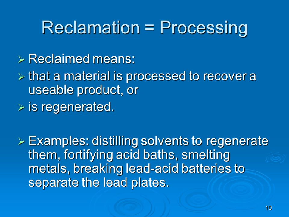 Reclamation = Processing
