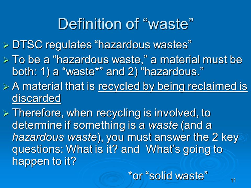 Definition of waste DTSC regulates hazardous wastes