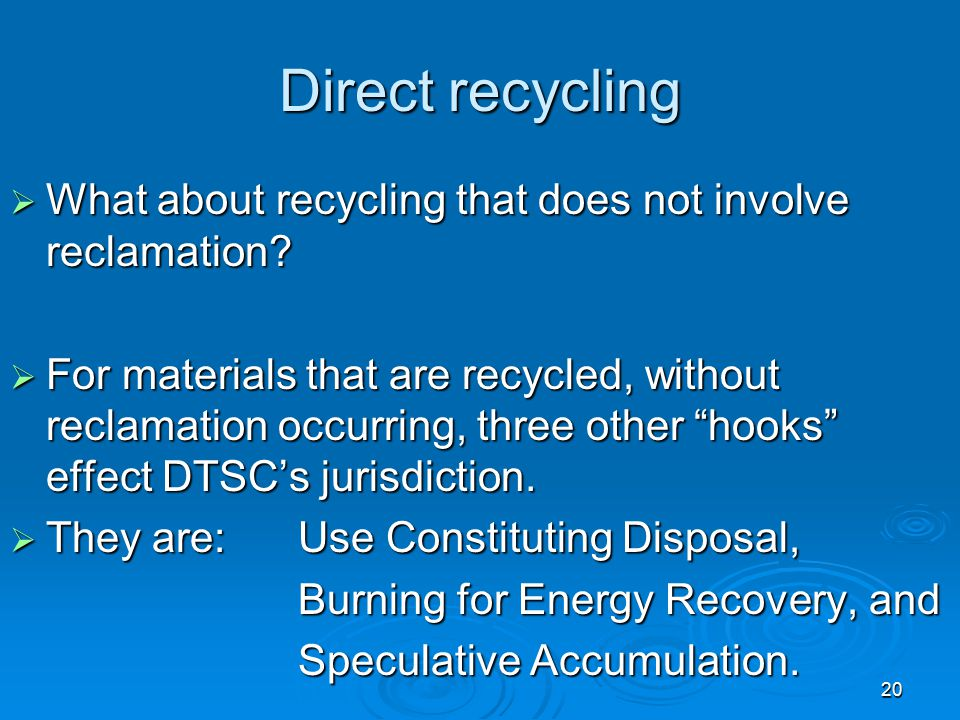 Direct recycling What about recycling that does not involve reclamation