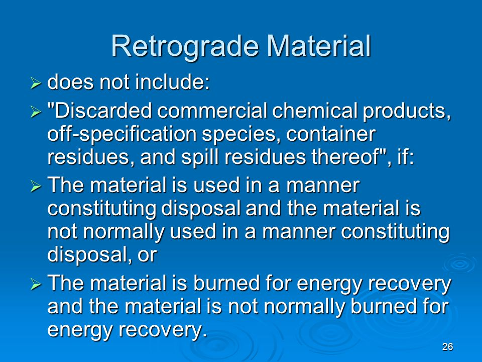 Retrograde Material does not include: