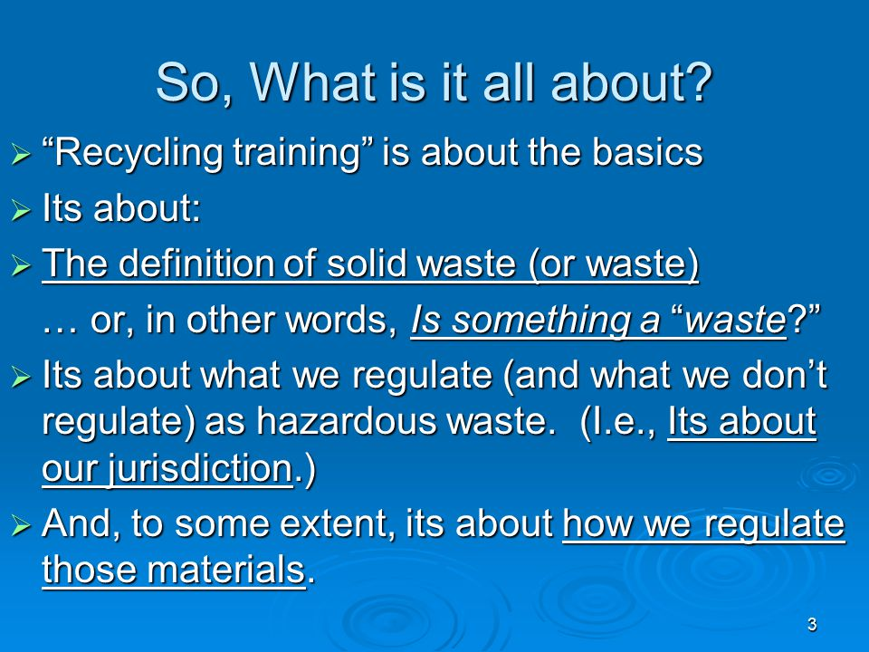 So, What is it all about Recycling training is about the basics