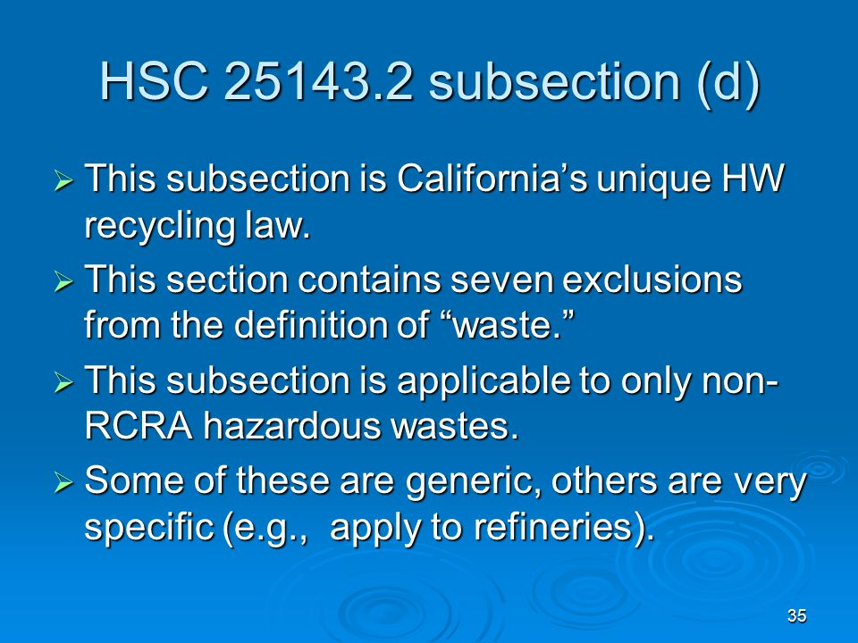 HSC 25143.2 subsection (d) This subsection is California's unique HW recycling law.